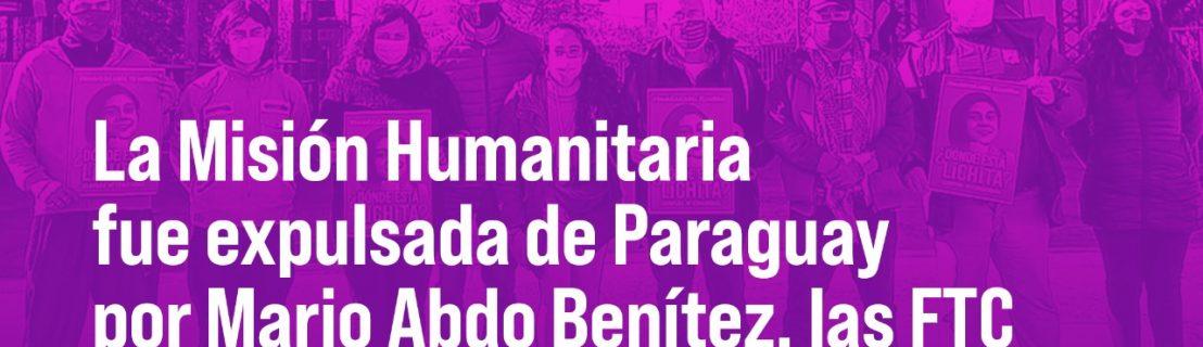 La Misión Humanitaria fue expulsada de Paraguay por Mario Abdo Benítez, las FTC y el poder mediático hegemónico