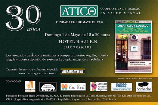 """La Cooperativa de Trabajo en Salud Mental """"Ático"""" cumple  30 años:  1º de Mayo en el Hotel Bauen"""
