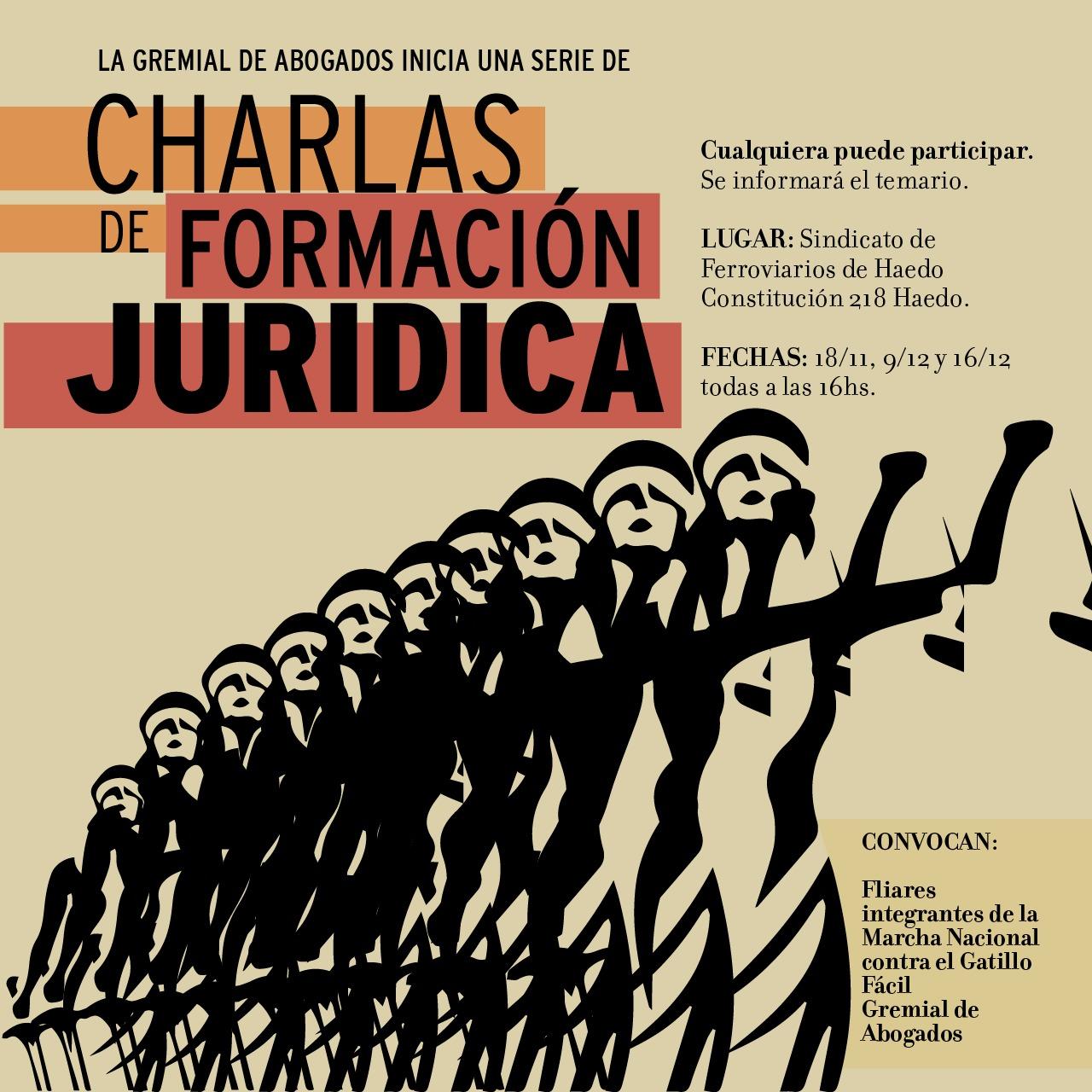 Charlas Abiertas de Formación Jurídica organizadas por Marcha Nacional contra el Gatillo Fácil y la Gremial de Abogadas y Abogados